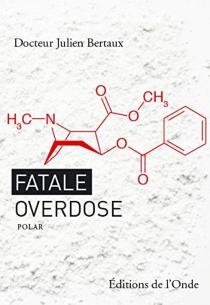 Fatale overdose - JulienBertaux