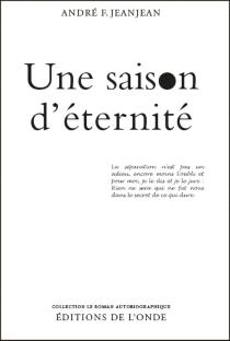 Une saison d'éternité - André F.Jeanjean