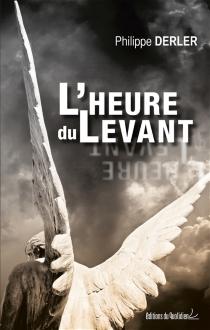 L'heure du Levant - PhilippeDerler