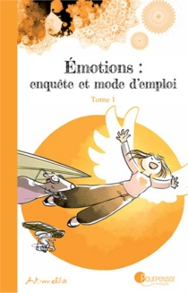 Emotions : enquête et mode d'emploi - Art-mella