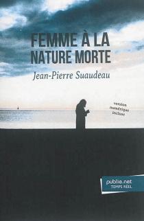 Femme à la nature morte - Jean-PierreSuaudeau