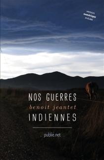 Nos guerres indiennes - BenoîtJeantet