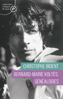 Bernard-Marie Koltès, généalogies - ChristopheBident