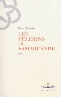 Les pèlerins de Samarcande - BlumaFinkelstein