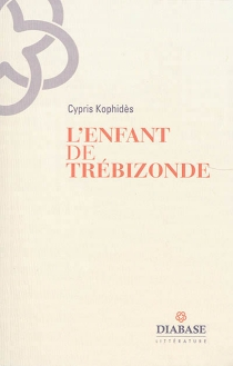 L'enfant de Trébizonde - CyprisKophidès