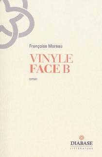 Vinyle : face B - FrançoiseMoreau