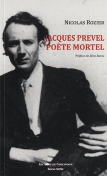 Jacques Prevel, poète mortel - NicolasRozier