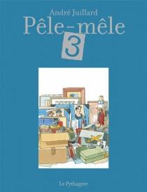 Pêle-mêle - AndréJuillard