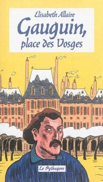 Gauguin, place des Vosges - ElisabethAllaire