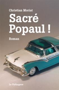 Sacré Popaul ! - ChristianMoriat
