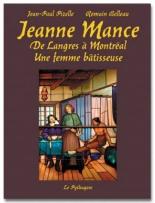 Jeanne Mance : de Langres à Montréal, une femme bâtisseuse - RomainBelleau, Jean-PaulPizelle