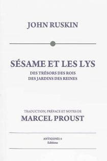 Sésame et les lys : Des trésors des rois, Des jardins des reines - MarcelProust