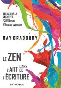 Le zen dans l'art de l'écriture - RayBradbury