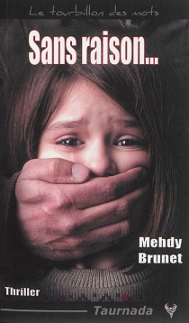Sans raison... : thriller - MehdyBrunet