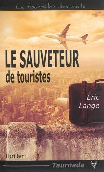 Le sauveteur de touristes : thriller - ÉricLange