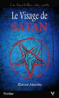 Le visage de Satan : thriller - FlorentMarotta