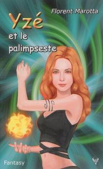 Yzé et le palimpeste - FlorentMarotta