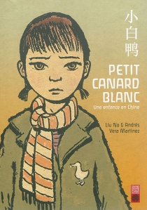 Petit canard blanc : une enfance en Chine - NaLiu