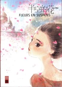 Fleurs en suspens - WeiYao