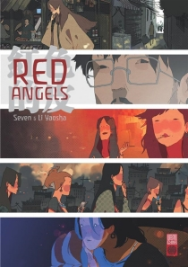 Red angels : inspiré du roman documentaire Dix ans d'investigations secrètes - Yaosha Li