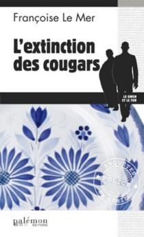 L'extinction des cougars - FrançoiseLe Mer