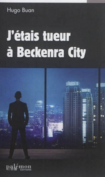 J'étais tueur à Beckenra City - HugoBuan