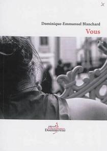Vous| Vous - Dominique-EmmanuelBlanchard