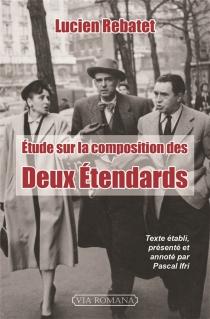 Etude sur la composition des Deux étendards - LucienRebatet