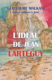 L'idéal de Jean Lartéguy - GuillaumeMalkani
