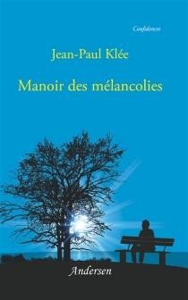 Manoir des mélancolies - Jean-PaulKlée