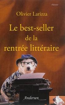Le best-seller de la rentrée littéraire - OlivierLarizza