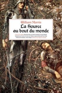 La source au bout du monde : texte intégral - WilliamMorris