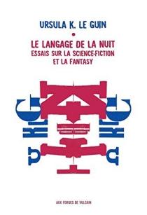 Le langage de la nuit : essais sur la science-fiction et la fantasy - Ursula KroeberLe Guin