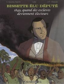 Bissette élu député : 1849, quand des esclaves deviennent électeurs - ChristopheCassiau-Haurie