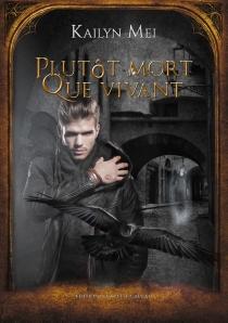 Plutôt mort que vivant : prologue à Rituel mortel pour un vampire - KailynMei