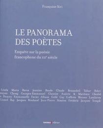Le panorama des poètes : enquête sur la poésie francophone du XXIe siècle - FrançoiseSiri