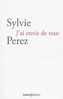 J'ai envie de tout - SylviePerez