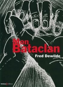 Mon Bataclan : vivre encore - FredDewilde