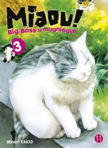 Miaou ! : Big-Boss le magnifique - MinoriKakio