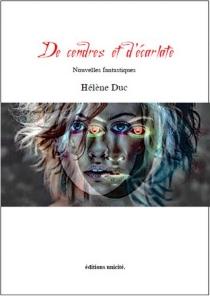 De cendres et d'écarlate : nouvelles fantastiques - HélèneDuc