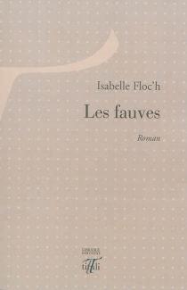Les fauves - IsabelleFloc'h