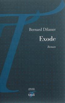 Exode - BernardDilasser