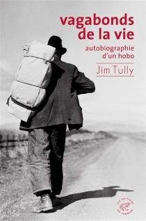 Vagabonds de la vie : autobiographie d'un hobo - JimTully