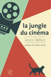 La jungle du cinéma - Louis Delluc