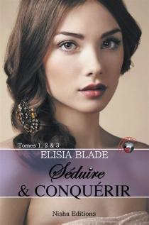 Séduire et conquérir - ElisiaBlade