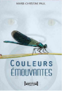 Couleurs émouvantes - Marie-Christine Paul