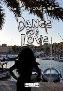 Dance for love - Marie-AgnèsCourouble