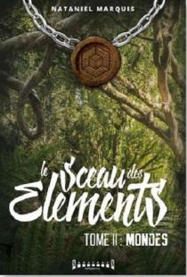 Le sceau des éléments - NatanielMarquis