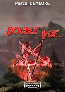 Double vue... - PascalDemeure