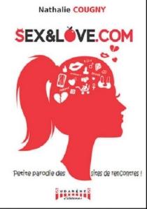 Sexetlove.com : petite parodie des sites de rencontres ! - NathalieCougny